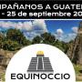 Celebremos el Equinoccio de Otoño en Guatemala, del 20 al 25 de septiembre